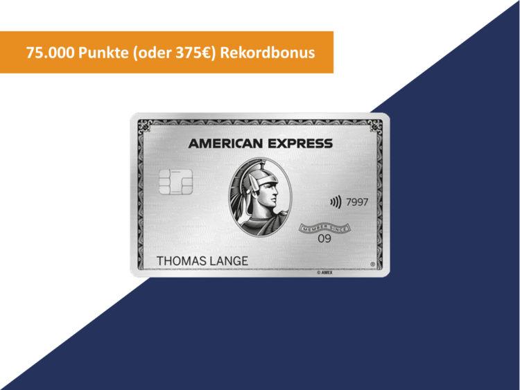 American Express Platinum Kreditkarte Rekord Bonus 75000 Punkte 375 Euro.